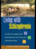 Living with Schizophrenia: A Video for People with Schizophrenia and Those Who Care about Them