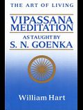 The Art of Living: Vipassana Meditation: As Taught by S. N. Goenka