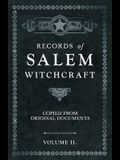 Records of Salem Witchcraft - Copied from Original Documents - Volume II.