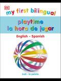 My First Bilingual Playtime / La Hora de Jugar