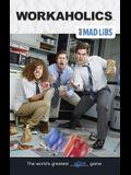 Workaholics Mad Libs (Adult Mad Libs)