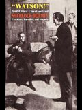 Watson! and Other Unauthorized Sherlock Holmes Pastiches, Parodies, and Sequels