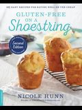 Gluten-Free on a Shoestring: 125 Easy Recipes for Eating Well on the Cheap