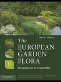 The European Garden Flora Flowering Plants, Volume V: Boraginaceae to Compositae: A Manual for the Identification of Plants Cultivated in Europe, Both