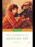 New Tendencies in Mexican Art: The 1990's
