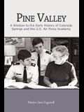Pine Valley: A Window to the Early History of Colorado Springs and the U.S. Air Force Academy