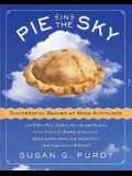Pie in the Sky Successful Baking at High Altitudes: 100 Cakes, Pies, Cookies, Breads, and Pastries Home-Tested for Baking at Sea Level, 3,000, 5,000,