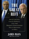 The Great Rift: Dick Cheney, Colin Powell, and the Broken Friendship That Defined an Era