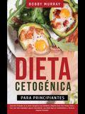 Dieta Cetogénica Para Principiantes: ¡Secretos Probados de la Dieta Cetogénica que Hombres y Mujeres Usan para Perder Peso y Vivir una Vida Saludable!