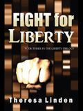Fight for Liberty: Book Three in the Liberty Trilogy