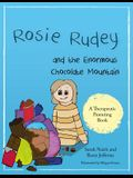 Rosie Rudey and the Enormous Chocolate Mountain: A Story about Hunger, Overeating and Using Food for Comfort