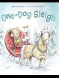 One-Dog Sleigh: A Picture Book