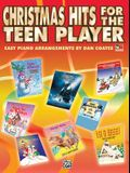 Christmas Hits for the Teen Player: Easy Piano