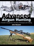 Advanced Airgun Hunting: A Guide to Equipment, Shooting Techniques and Training