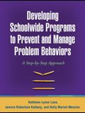 Developing Schoolwide Programs to Prevent and Manage Problem Behaviors: A Step-By-Step Approach