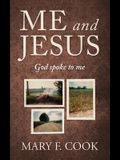 Me and Jesus: God Spoke to Me