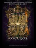 Cinco Destinos Oscuros, Volume 4