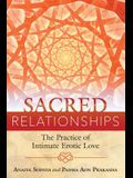 Sacred Relationships: The Practice of Intimate Erotic Love