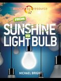 From Sunshine to Light Bulb