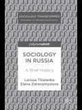 Sociology in Russia: A Brief History