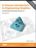 A Concise Introduction to Engineering Graphics Including Worksheet Series A Sixth Edition