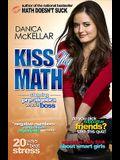 Kiss My Math: Showing Pre-Algebra Who's Boss