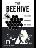 The Bee Hive: The Honey the Money the Sting