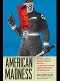 American Madness: The Story of the Phantom Patriot and How Conspiracy Theories Hijacked American Consciousness