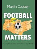 Football Matters: A journey through a unique season of Kent non-league football