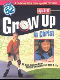 Grow Up in Christ: 52 Bible Lessons from the New Testament for Ages 8-12 (Route 52TM)