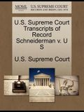 U.S. Supreme Court Transcripts of Record Schneiderman V. U S