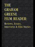 The Graham Greene Film Reader: Reviews Essays Interviews & Film Stories
