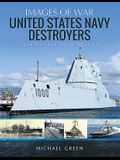 United States Navy Destroyers: Rare Photographs from Wartime Archives