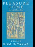 Pleasure Dome: New and Collected Poems (Wesleyan Poetry Series)