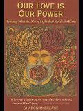 Our Love Is Our Power: Working with the Net of Light That Holds the Earth