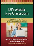 DIY Media in the Classroom: New Literacies Across Content Areas