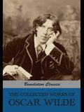 The Collected Works of Oscar Wilde (Lady Windermere's Fan; Salomé; A Woman Of No Importance; The Importance of Being Earnest; An Ideal Husband; The Pi