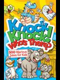 Knock Knock! Who's There?: Over 650 Hilarious Jokes for Kids