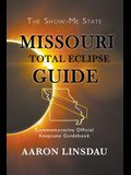 Missouri Total Eclipse Guide: Commemorative Official Keepsake Guidebook 2017