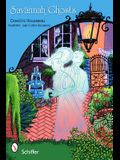 Savannah Ghosts: Haunts of the Hostess City