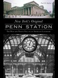 New York's Original Penn Station: The Rise and Tragic Fall of an American Landmark