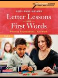 Letter Lessons and First Words: Phonics Foundations That Work