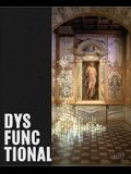 Dysfunctional: Beyond the Boundaries of Form and Function