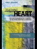 Teaching From the Heart: Critical Communication Pedagogy in the Communication Classroom