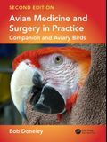 Avian Medicine and Surgery in Practice: Companion and Aviary Birds