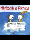 Nanook & Pryce: Gone Fishing