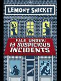 File Under: 13 Suspicious Incidents