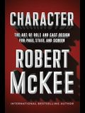 Character: The Art of Role and Cast Design for Page, Stage, and Screen