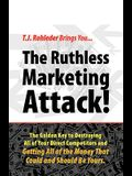 The Ruthless Marketing Attack!