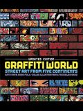 Graffiti World Updated Edition: Street Art from Five Continents